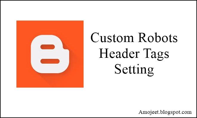 Custom-Robots-Header-Tags-Setting-Blogger-Blog