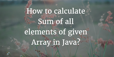 Java Program to calculate sum of array elements