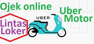 Daftar UberMotor : Cara Melamar Driver Uber Motor Online Dan Ofline