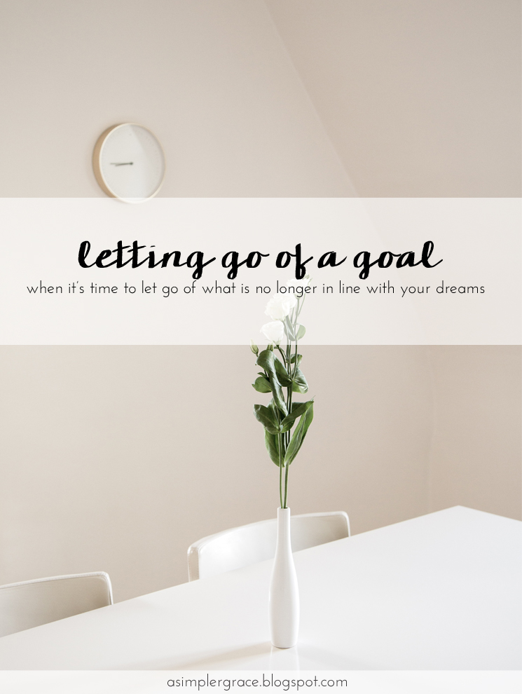 Letting go of a goal (when it's no longer in line with your dreams) #goals