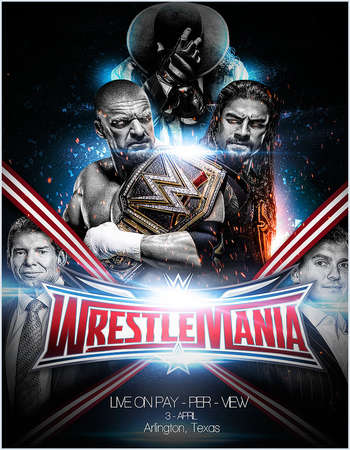 WWE Wrestlemania 32 2016 PPV HDTV x264 Free Download Watch Online At Downloadhub.Net