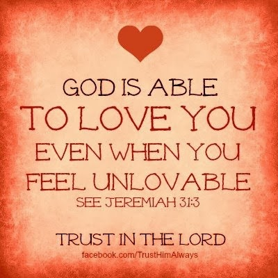 God Is Able To Love You Even When You Feel Unlovable.