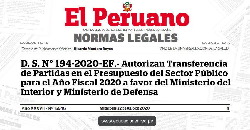 D. S. N° 194-2020-EF.- Autorizan Transferencia de Partidas en el Presupuesto del Sector Público para el Año Fiscal 2020 a favor del Ministerio del Interior y Ministerio de Defensa