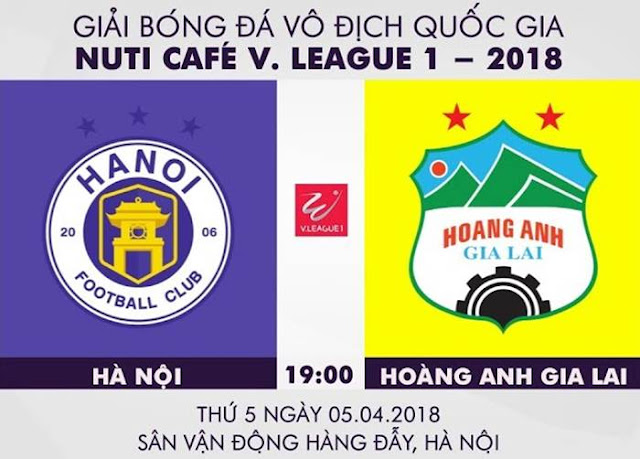 Trực Tiếp | CLB Hà Nội vs Hoàng Anh Gia Lai | Đấu bù Vòng 3 V.League 2018