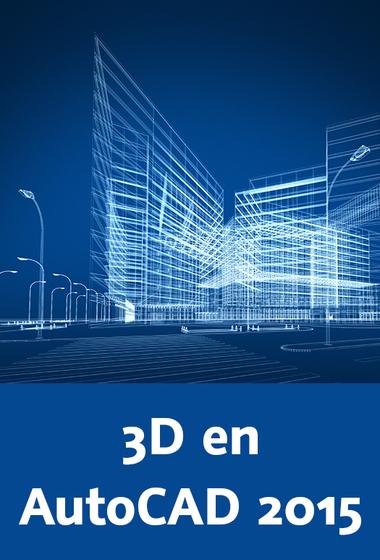 Video2Brain: 3D en AutoCAD 2015 – Dominando el modelado 3D arquitectónico y de mobiliario (2015)