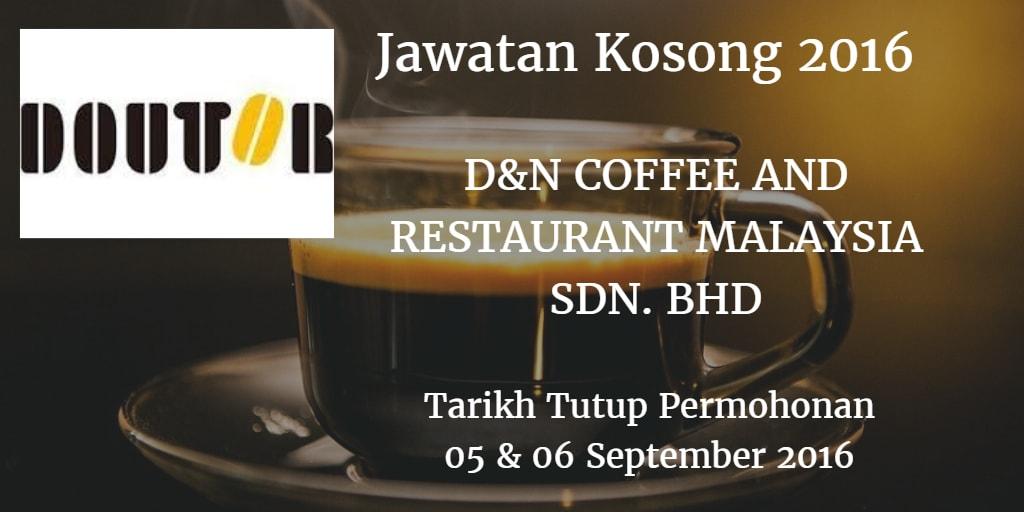 Jawatan Kosong D&N COFFEE AND RESTAURANT MALAYSIA SDN. BHD 05 & 05 September 2016
