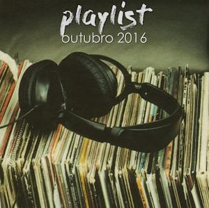 MÚSICA | Playlist Outubro 2016.