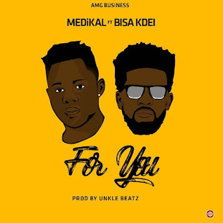 Medikal - For You Ft. Bisa Kde mp3 download