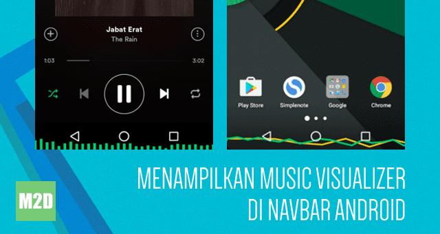 Menampilkan Music Visualizer di Navbar Android Tanpa Root