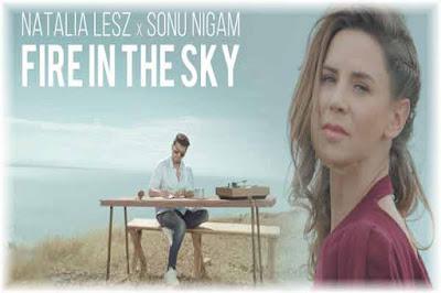 Fire In The Sky Lyrics-Natalia Lesz   Sonu Nigam