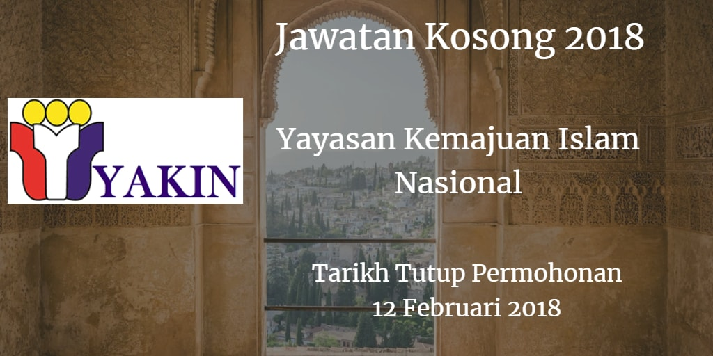 Jawatan Kosong Yayasan Kemajuan Islam Nasional 12 Februari 2018