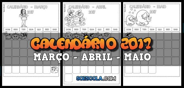 Calendário 2017 - Março, Abril, Maio