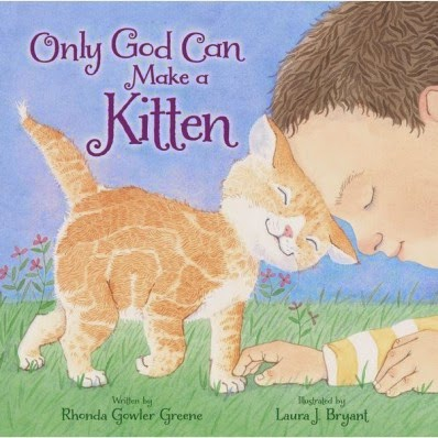 Only God Can Make A Kitten by Rhonda Gowler Greene