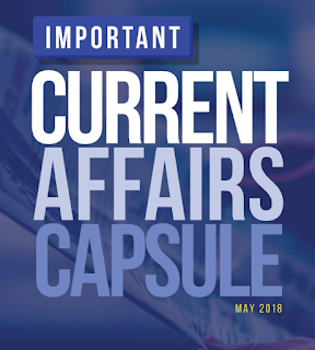 IMPORTANT CURRENT AFFAIRS MAY 2018 [IN ENGLISH]