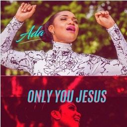 only you jesus chord progression ada ehi