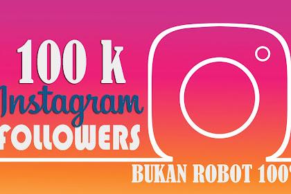 Cara Menambah Followers Instagram Tercepat dan Terbaru 100% Bukan Robot