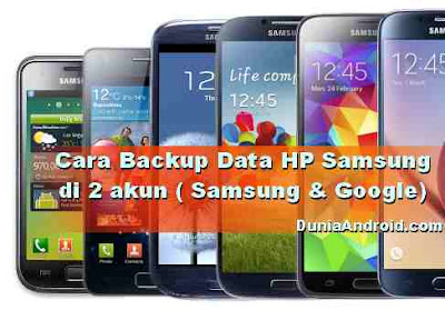Cara Backup Data Android di Akun Samsung dan Google