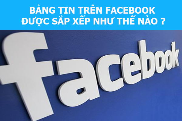 su sap xep cua bang tin tren facebook
