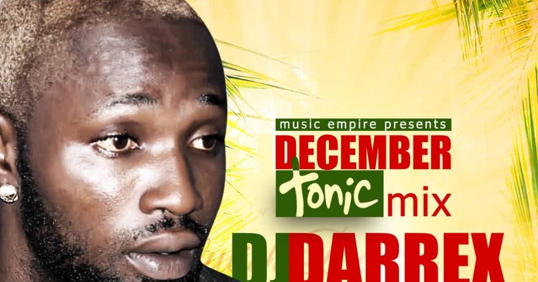 AYAYA MIXTAPE: DJ Darrex - December Tonic Mix #BeHeardBeSeen