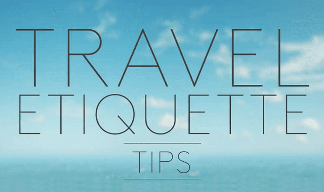 Travel Etiquette Tips