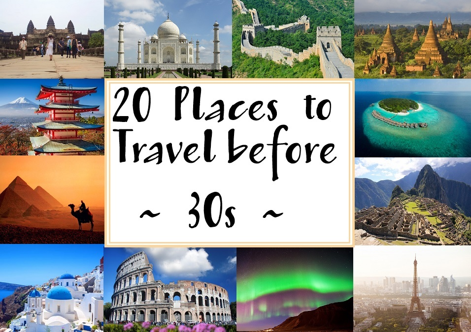 20 Places to Travel Before 30s