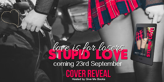 ❤❤ STUPID LOVE by Kirsty Dallas Cover Reveal ❤❤ @kirstydallas @givemebooksblog