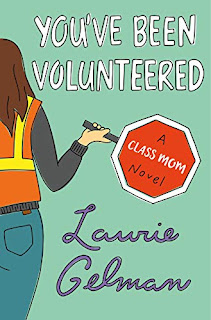 Book Review - You've Been Volunteered: A Class Mom Novel by Laurie Gelman