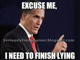 """Mitt Romney: """"Excuse me, I need to finish lying."""""""