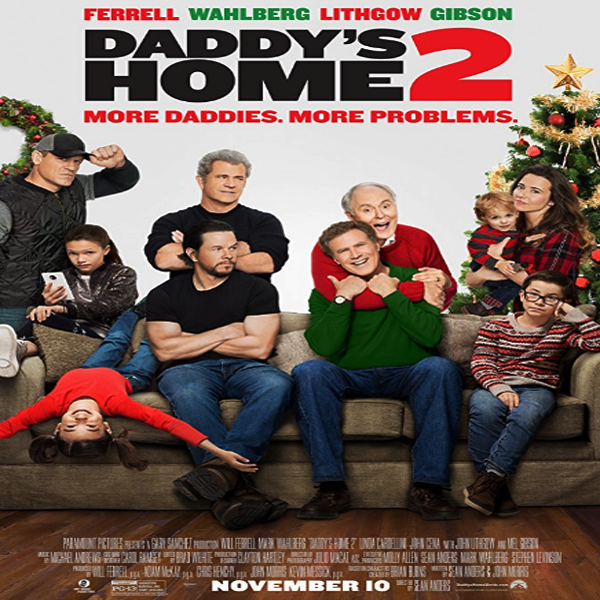 Daddy's Home 2, Daddy's Home 2 Synopsis, Daddy's Home 2 Trailer, Daddy's Home 2 Review, Poster Daddy's Home 2