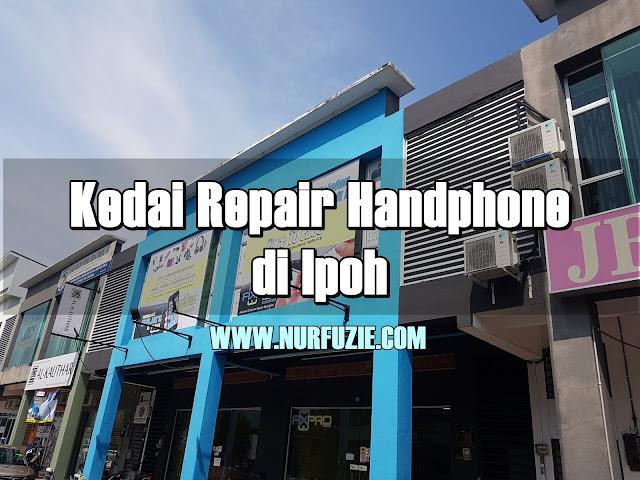 Kedai Repair Handphone Di Ipoh