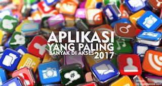 Aplikasi Mobile Yang Paling Banyak Di Akses Untuk Tahun 2017