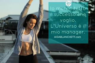 Io merito tutto il successo che voglio. L'Universo è il mio Manager Dissolvi il tuo dolore pelvico con l'approccio mind-body alla Guarigione | Elena Tione Healthy Life Coach www.aidablanchett.com