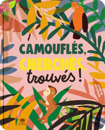 Camouflés, cherchés, trouvés ! de Virginie Aladjidi, Caroline Pellissier et Judy Kaufmann - Le Pommier