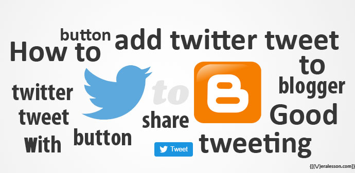 How To Add Twitter Tweet Share Button To Blogger Blog