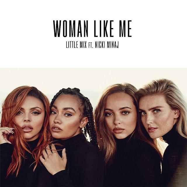 Little Mix Unveil New Single 'Woman Like Me' feat. Nicki Minaj