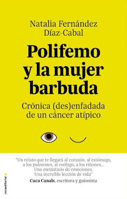 LIBRO - Polifemo y la mujer barbuda Natalia Fernández Díaz-Cabal (Roca - 10 noviembre 2016) Crónica (des)enfadada de un cáncer atípico AUTOAYUDA | Edición papel & digital ebook kindle  Comprar en Amazon España