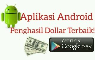 Inilah, Aplikasi Android Terbaik Penghasil Dollar Terbaru