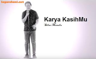 Download Lagu Rohani Karya KasihMu  (Silas Manalu)