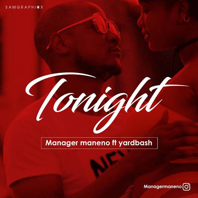 Manager Maneno Ft. Yardbash -Tonight