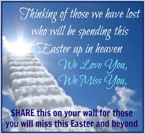 Daveswordsofwisdomcom Thinking Of Those We Have Lost This Easter
