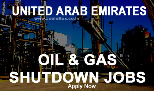 Oil & Gas Shutdown Jobs in UAE Walkin Interview