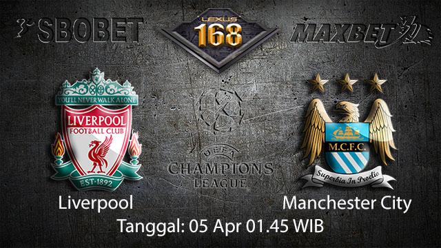 BOLA88 - PREDIKSI TARUHAN BOLA LIVERPOOL VS MANCHESTER CITY 05 APRIL 2018 ( UEFA CHAMPIONS LEAGUE )