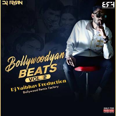 Bollywoodyan Beats Vol.2 - DJ Vaibhav Production