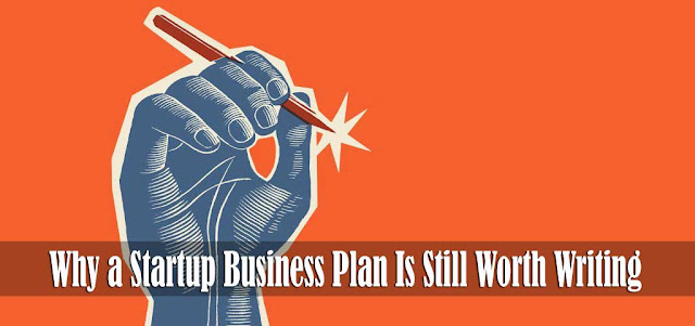 Why a Startup Business Plan Is Still Worth Writing