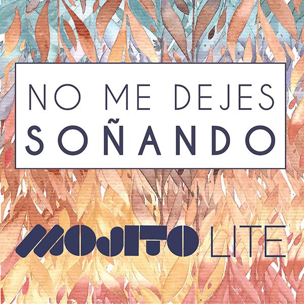 Mojito-Lite-No-Me-Dejes-Soñando