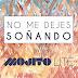"""Mojito Lite nos presenta """"No Me Dejes Soñando"""""""