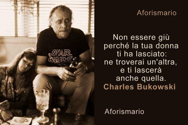 Aforismario Le Migliori Citazioni Di Charles Bukowski