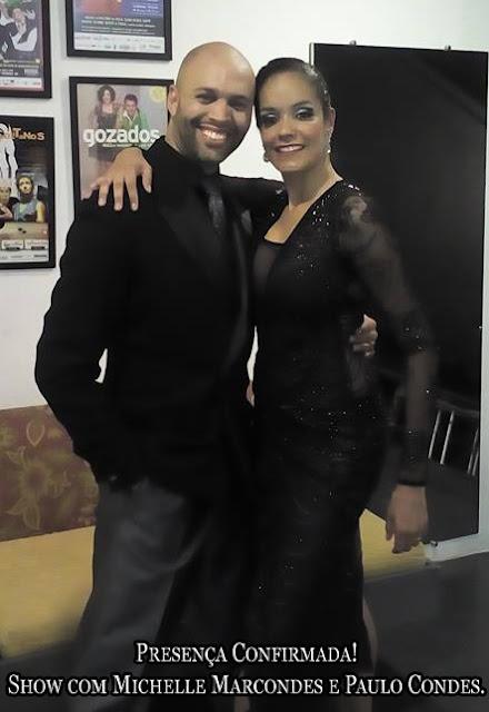 Presença Confirmada! Show com Michelle Marcondes e Paulo Condes.