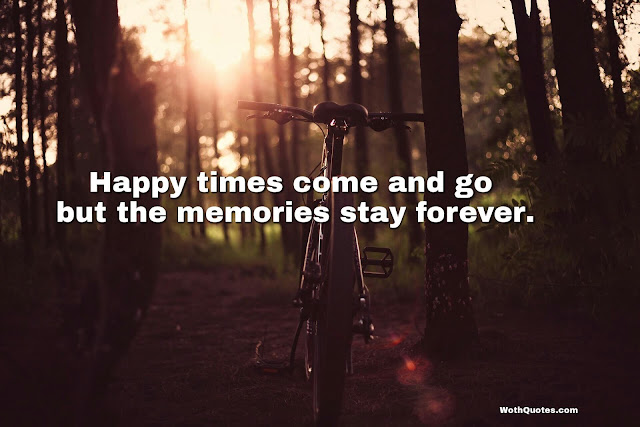Quotes and Sayings About Happy Memories