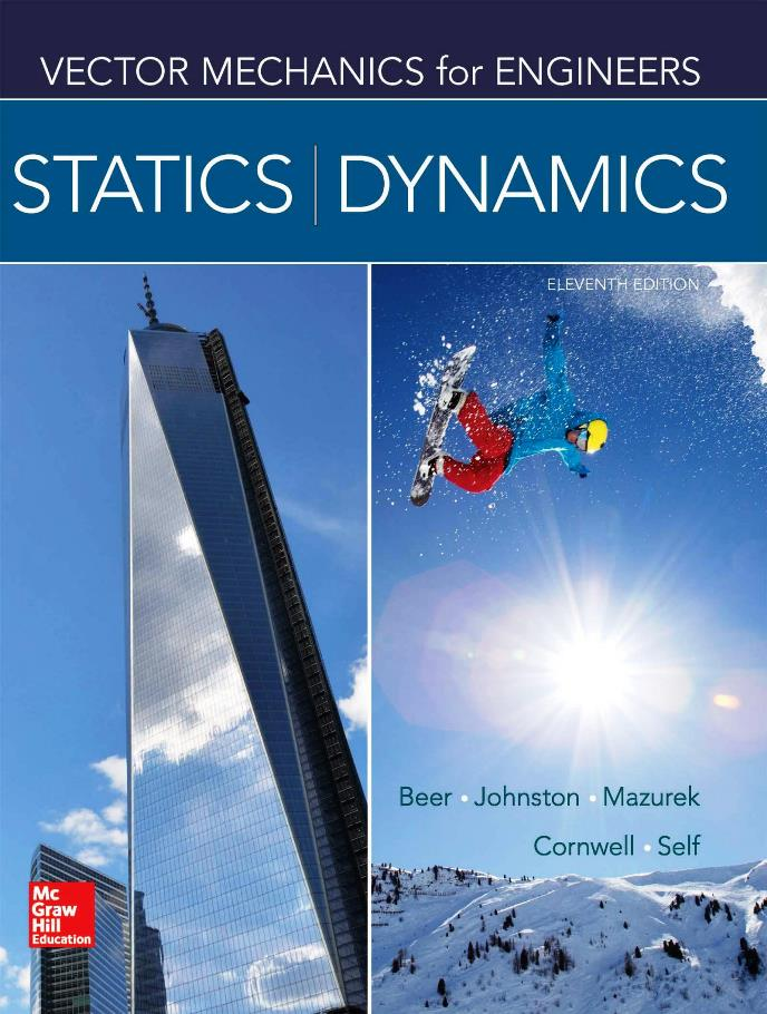 Vector Mechanics For Engineers: Statics and Dynamics, 11th Edition